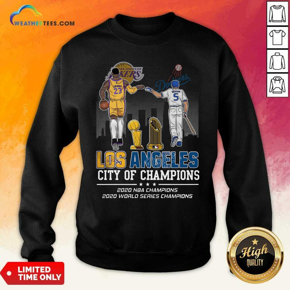 Lebron James And Corey Seager Los Angeles Lakers Dodgers City Of Champions 2020 Sweatshirt - Design By Weathertees.com