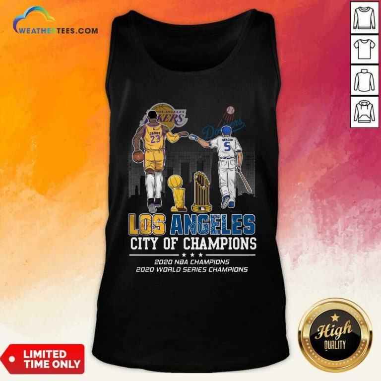 Lebron James And Corey Seager Los Angeles Lakers Dodgers City Of Champions 2020 Tank Top - Design By Weathertees.com