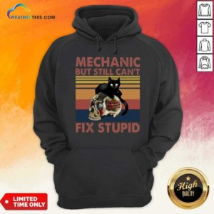 Mechanic But Still Can't Fix Stupid Skull Black Cat Vintage Retro Hoodie - Design By Weathertees.com
