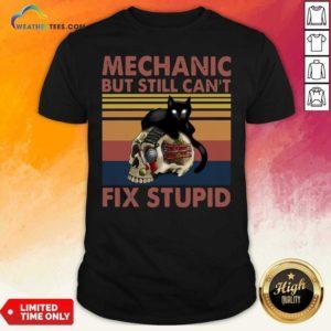 Mechanic But Still Can't Fix Stupid Skull Black Cat Vintage Retro Shirt - Design By Weathertees.com