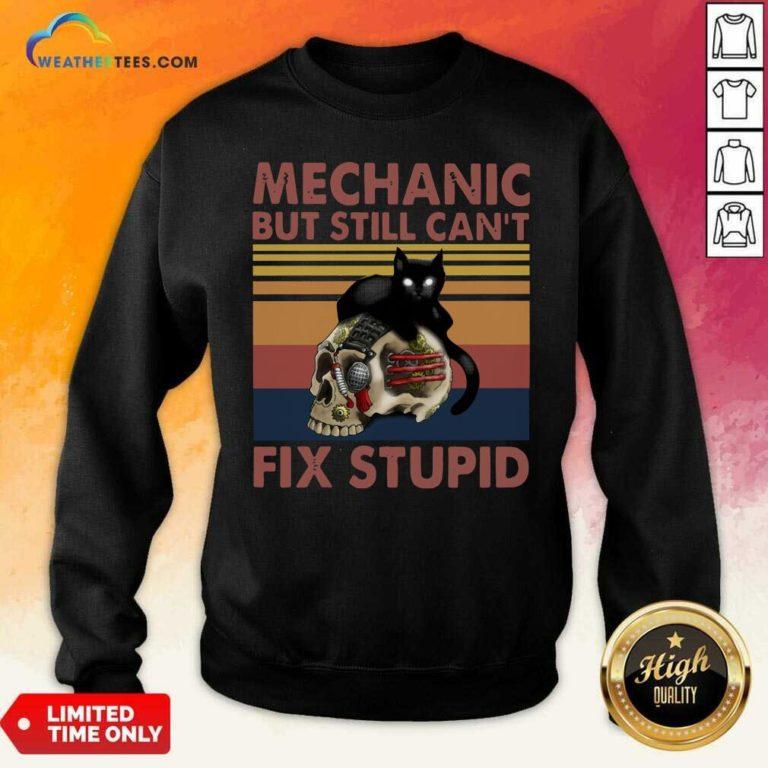 Mechanic But Still Can't Fix Stupid Skull Black Cat Vintage Retro Sweatshirt - Design By Weathertees.com