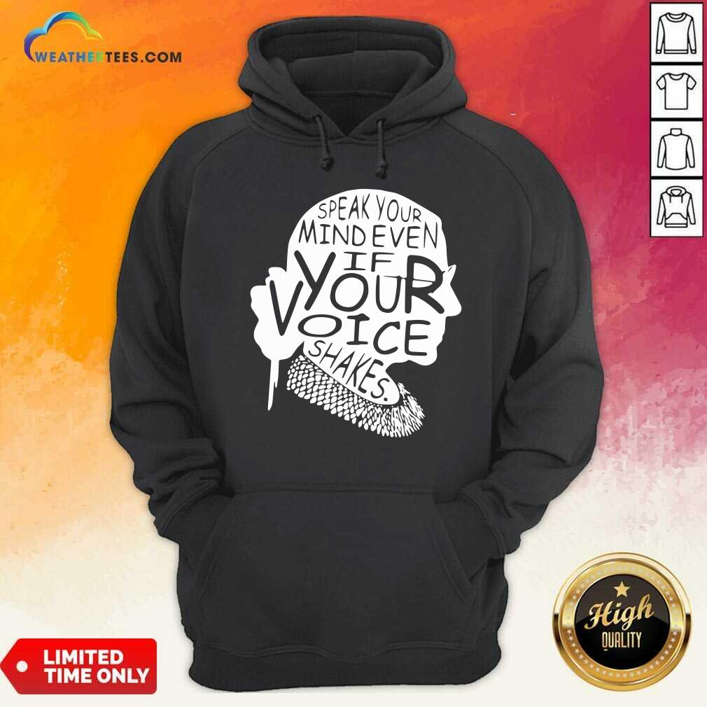 Ruth Bader Ginsburg RBG Speak Your Mind Even If Your Voice Shakes Hoodie - Design By Weathertees.com