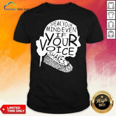 Ruth Bader Ginsburg RBG Speak Your Mind Even If Your Voice Shakes Shirt - Design By Weathertees.com