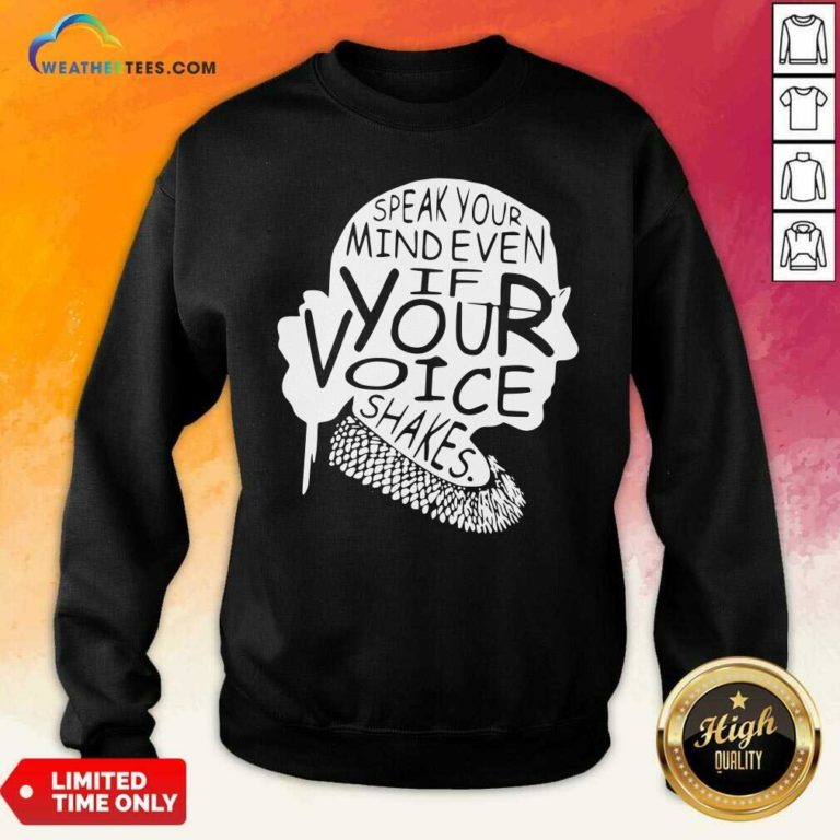 Ruth Bader Ginsburg RBG Speak Your Mind Even If Your Voice Shakes Sweatshirt - Design By Weathertees.com
