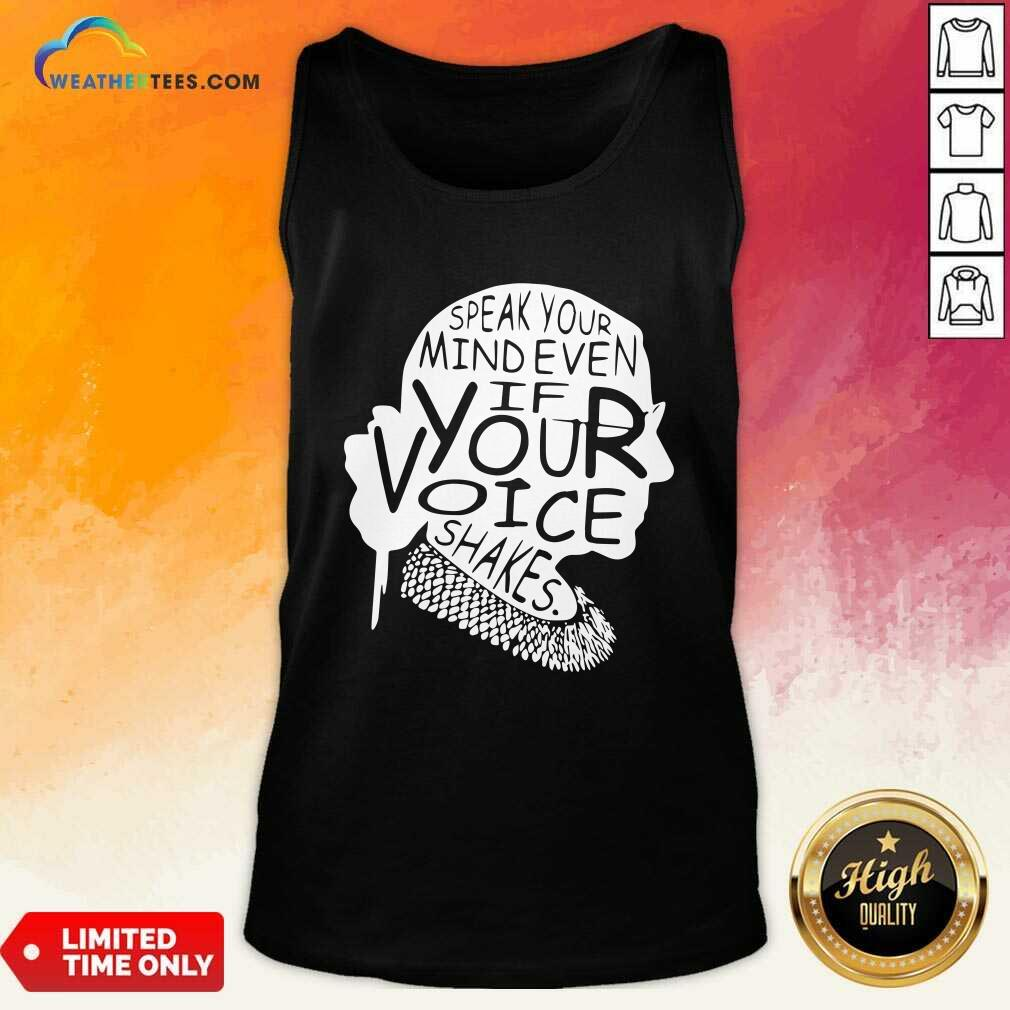 Ruth Bader Ginsburg RBG Speak Your Mind Even If Your Voice Shakes Tank Top - Design By Weathertees.com