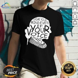 Ruth Bader Ginsburg RBG Speak Your Mind Even If Your Voice Shakes V-neck - Design By Weathertees.com