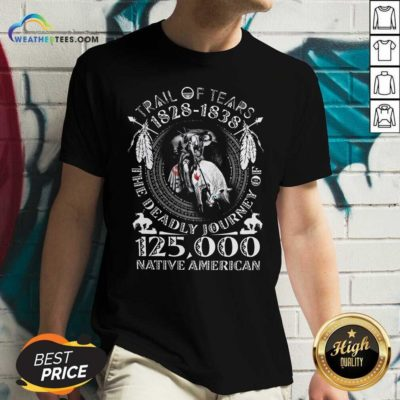 Trail Of Tears 1828 1838 The Deadly Journey Of 125000 Native American V-neck - Design By Weathertees.com