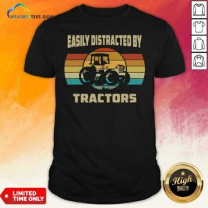 Vintage Tractor Lovers Easily Distracted By Tractors Shirt - Design By Weathertees.com