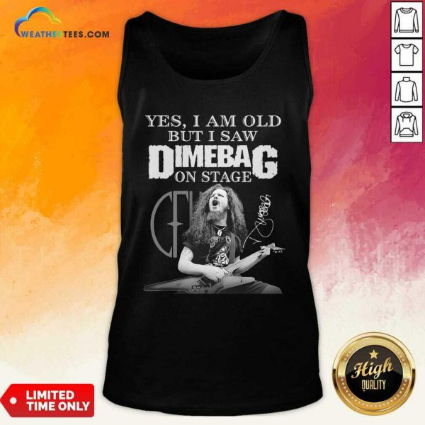 Yes I Am Old But I Saw Dimebag On Stage Signature Tank Top - Design By Weathertees.com