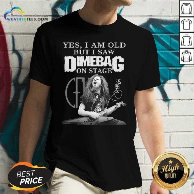 Yes I Am Old But I Saw Dimebag On Stage Signature V-neck - Design By Weathertees.com