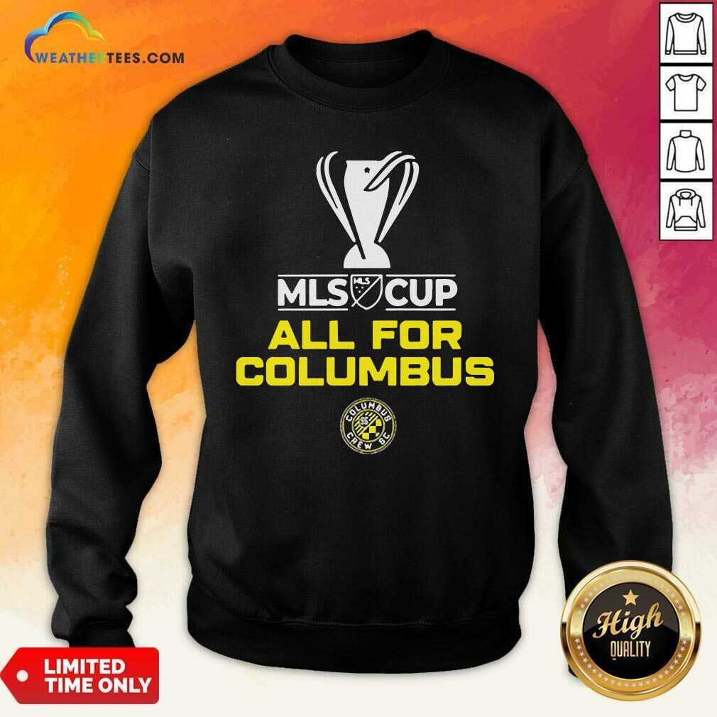 All For Columbus Crew MLS Cup Champion 2020 Sweatshirt - Design By Weathertees.com