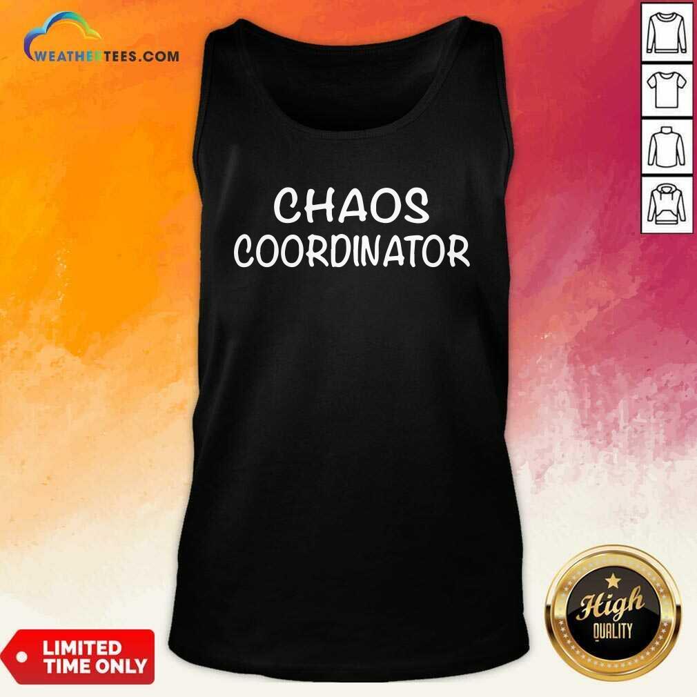 Chaos Coordinator Tank Top - Design By Weathertees.com