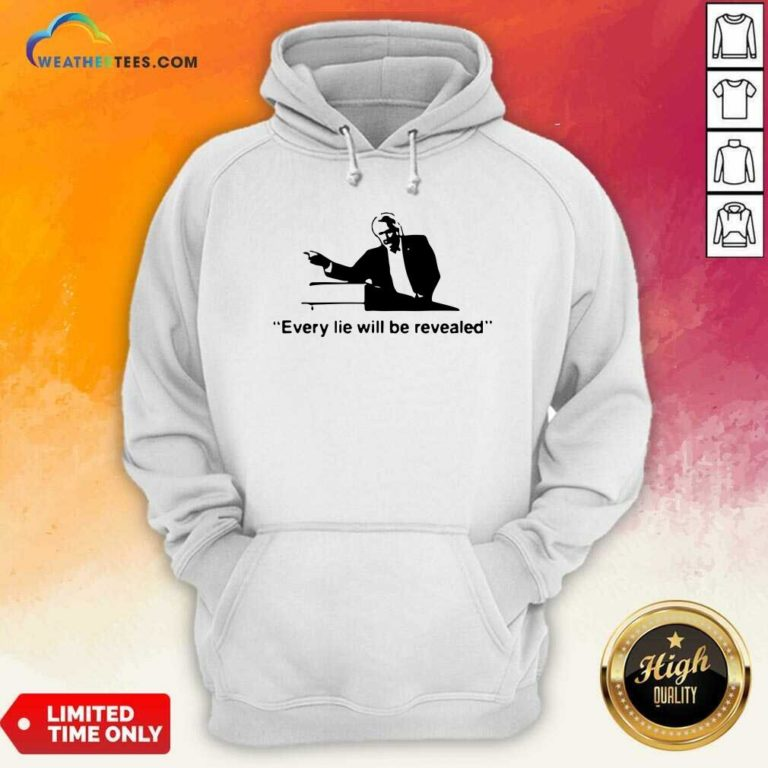 Every Lie Will Be Revealed Tee Hoodie - Design By Weathertees.com