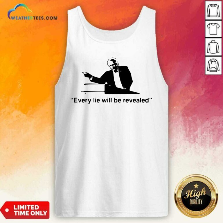 Every Lie Will Be Revealed Tee Tank Top - Design By Weathertees.com