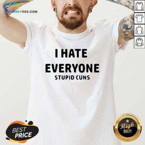 I Hate Everyone Stupid Cuns V-neck - Design By Weathertees.com