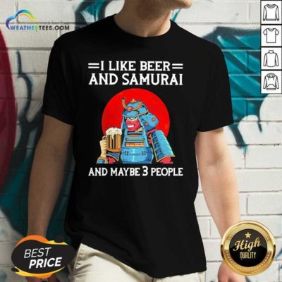 I Like Beer And Samurai And Maybe 3 People V-neck - Design By Weathertees.com