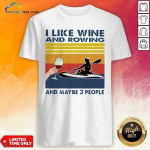 I Like Wine And Rowing And Maybe 3 People Vintage Retro Shirt - Design By Weathertees.com