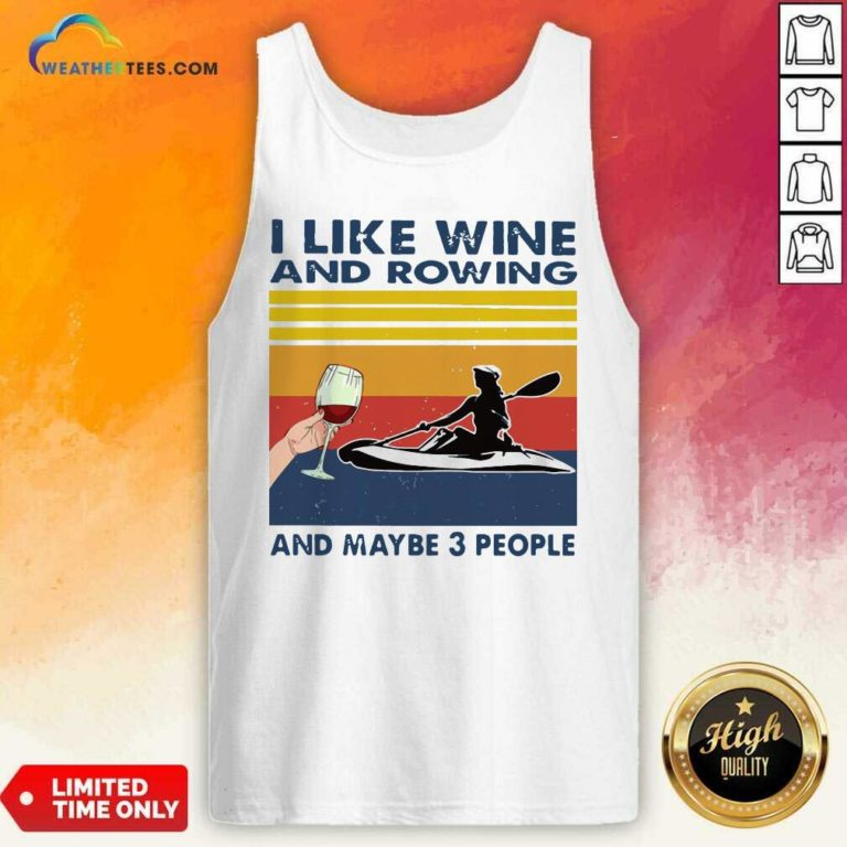 I Like Wine And Rowing And Maybe 3 People Vintage Retro Tank Top - Design By Weathertees.com