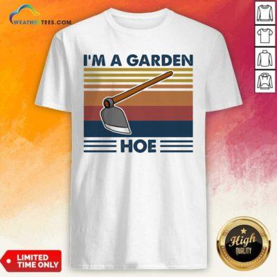 I'm A Garen Hoe Shovel Vintage Retro Shirt - Design By Weathertees.com