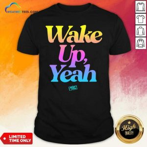 Jersey Shore Wake Up Yeah Shirt - Design By Weathertees.com