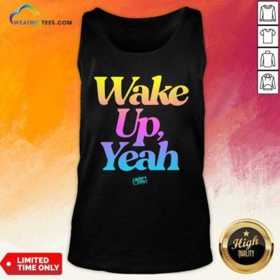 Jersey Shore Wake Up Yeah Tank Top - Design By Weathertees.com