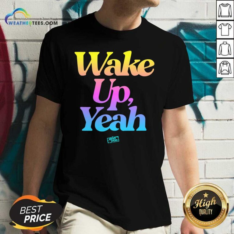 Jersey Shore Wake Up Yeah V-neck - Design By Weathertees.com