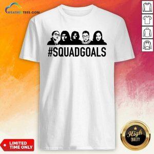 SQUAD GOALS Supreme Court Justices RBG Shirt - Design By Weathertees.com