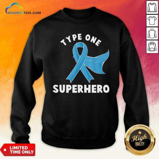 Type One Superhero Diabetes Awareness Diabetic Sweatshirt - Design By Weathertees.com