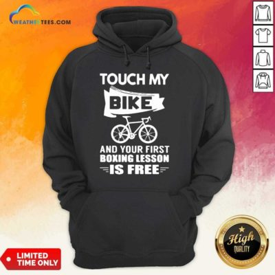 Touch My Bike And Your First Boxing Lesson Is Free Hoodie - Design By Weathertees.com