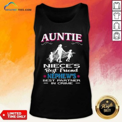 Auntie Niece's Best Friend Nephew's Best Partner In Crime Tank Top - Design By Weathertees.com