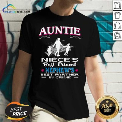 Auntie Niece's Best Friend Nephew's Best Partner In Crime V-neck - Design By Weathertees.com