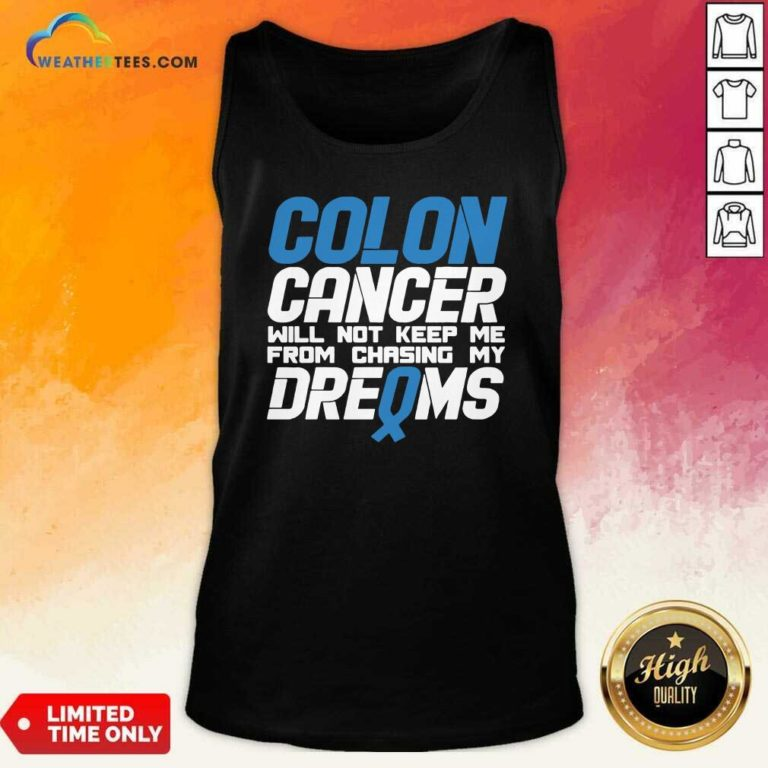 Colon Cancer Will Not Keep Me From Chasing My Dreams Awareness Blue Ribbon Tank Top - Design By Weathertees.com