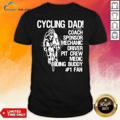 Cycling Dad Coach Sponsor Mechanic Driver Pit Crew Medic Riding Buddy Shirt - Design By Weathertees.com