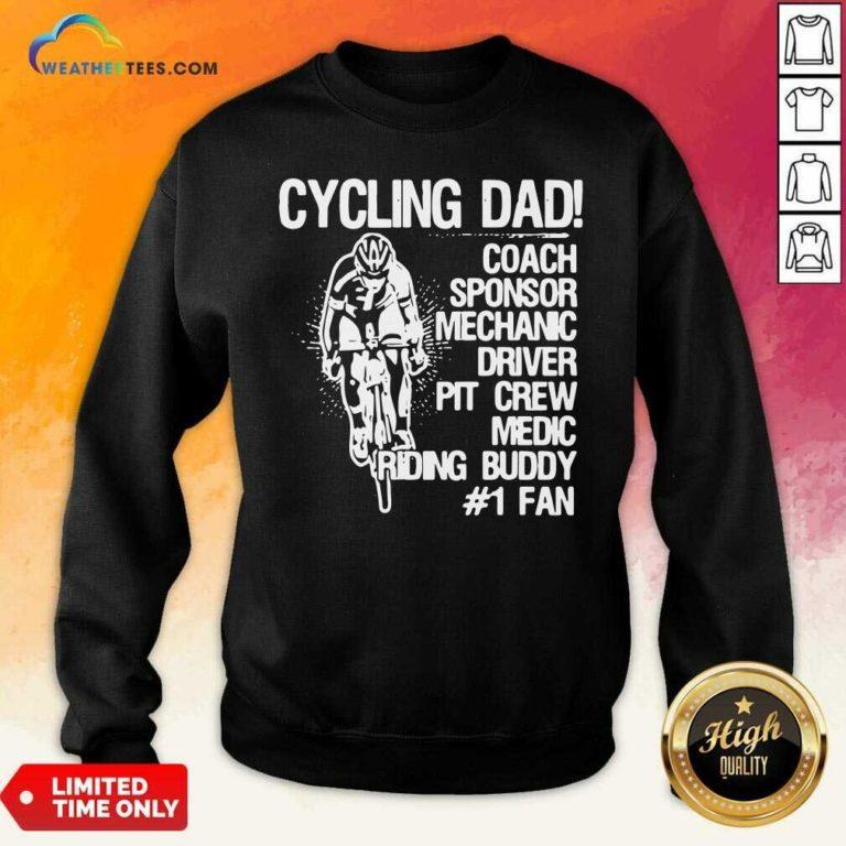 Cycling Dad Coach Sponsor Mechanic Driver Pit Crew Medic Riding Buddy Sweatshirt - Design By Weathertees.com