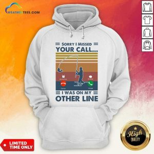 Fishing Sorry I Missed Your Call I Was On My Other Line Vintage Retro Hoodie - Design By Weathertees.com