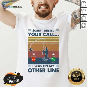 Fishing Sorry I Missed Your Call I Was On My Other Line Vintage Retro V-neck - Design By Weathertees.com