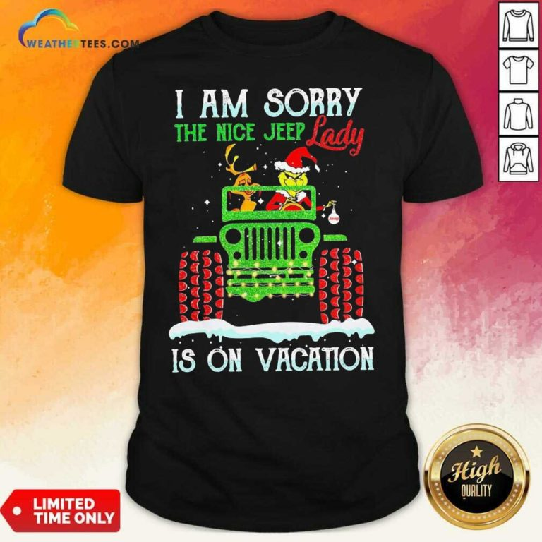 Grinch And Dog Driver I Am Sorry The Nice Jeep Lady Is On Vacation Merry Christmas Shirt - Design By Weathertees.com