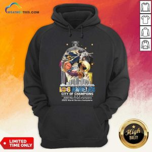 Los Angeles Lakers And Los Angeles Dodgers City Of Champions 2020 Nba Finals World Series Hoodie - Design By Weathertees.com