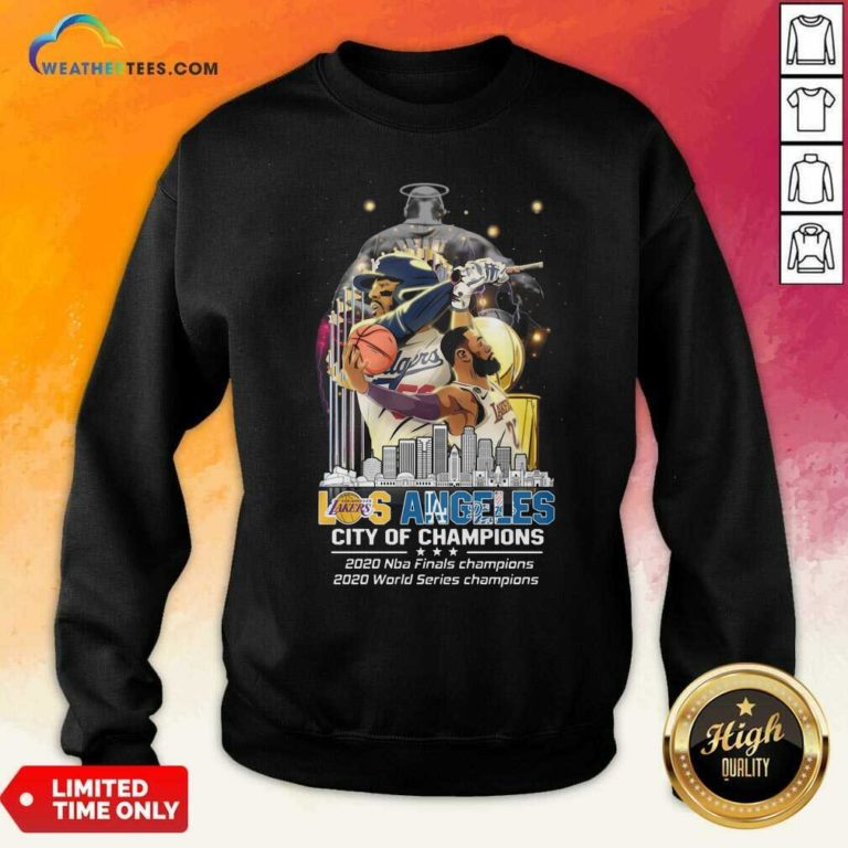 Los Angeles Lakers And Los Angeles Dodgers City Of Champions 2020 Nba Finals World Series Sweatshirt - Design By Weathertees.com