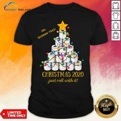 Oh Quaran-tree Toilet Paper Christmas 2020 Just Roll With It Christmas Shirt - Design By Weathertees.com