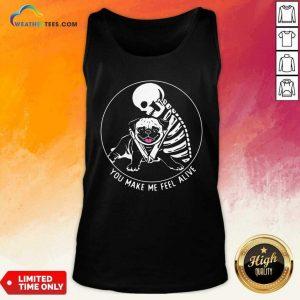Skeleton Hug Pug You Make Me Feel Alive Tank Top - Design By Weathertees.com