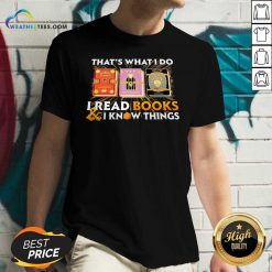 That's What I Do I Read Books And I Know Things V-neck - Design By Weathertees.com