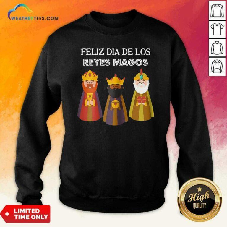 Feliz Dia De Reyes Dia De Los Reyes Magos Three Kings Day Sweatshirt - Design By Weathertees.com
