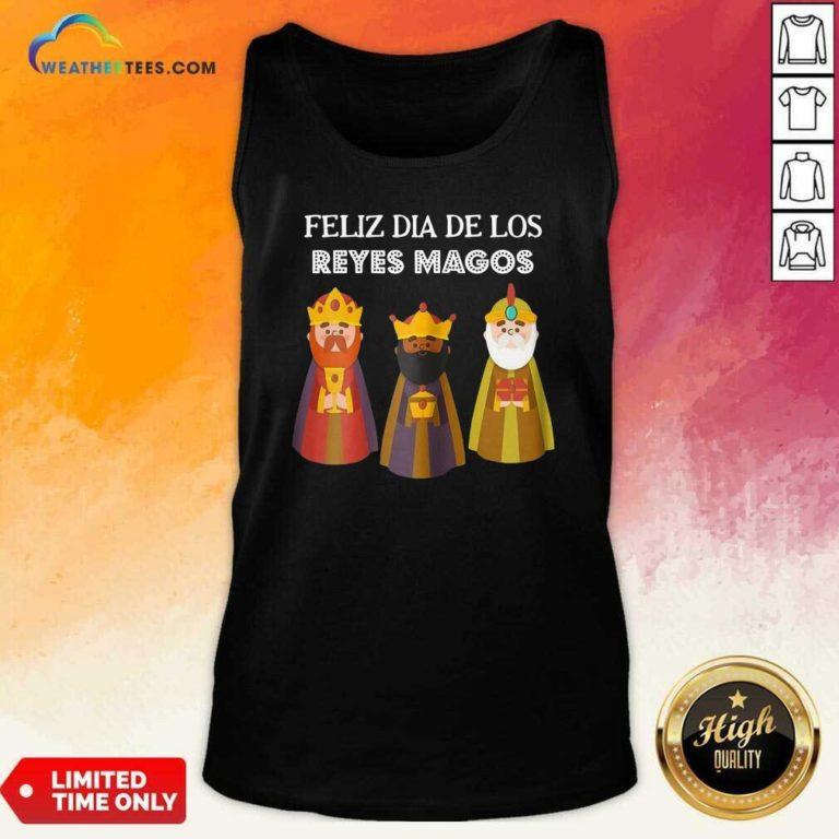 Feliz Dia De Reyes Dia De Los Reyes Magos Three Kings Day Tank Top - Design By Weathertees.com