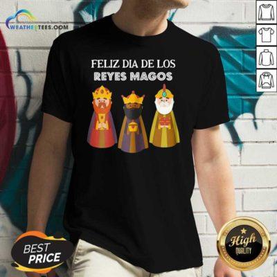 Feliz Dia De Reyes Dia De Los Reyes Magos Three Kings Day V-neck - Design By Weathertees.com