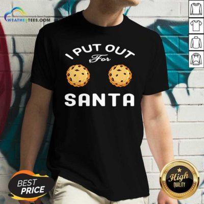 I Put Out For Santa Cookies V-neck - Design By Weathertees.com