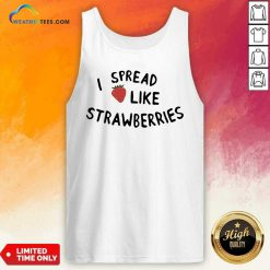 I Spread Like Strawberries Tank Top - Design By Weathertees.com