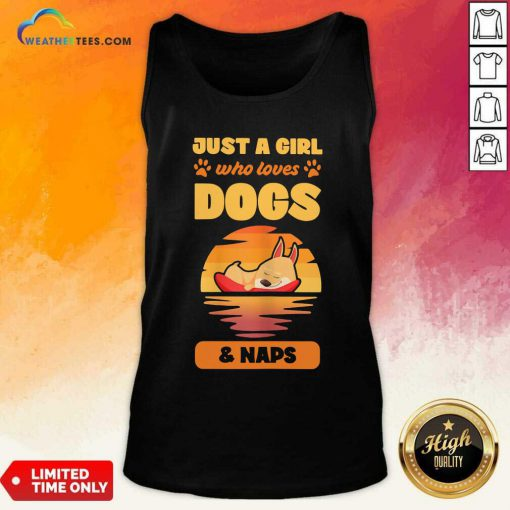 Just A Girl Who Loves Dogs And Naps Tank Top - Design By Weathertees.com