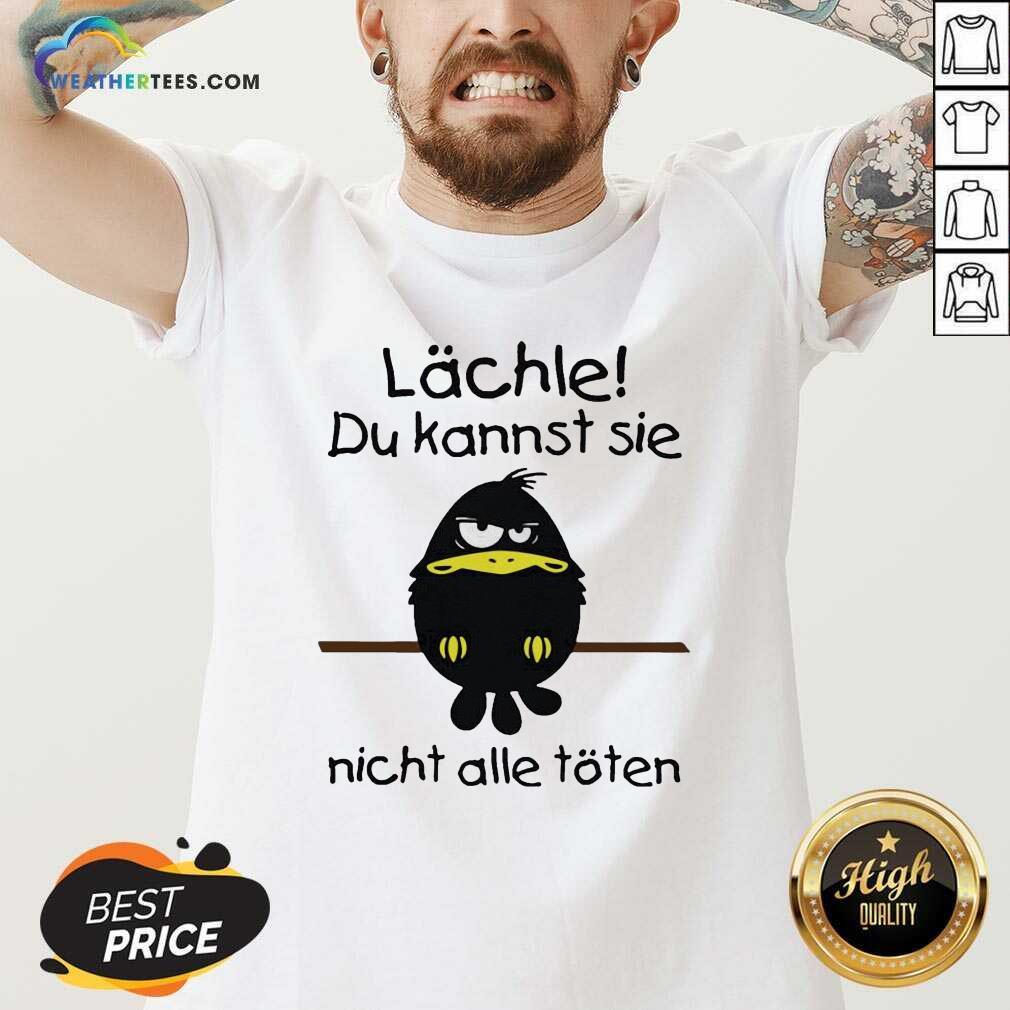 Lächle Du Kannst Sie Nicht Alle Töten V-neck - Design By Weathertees.com