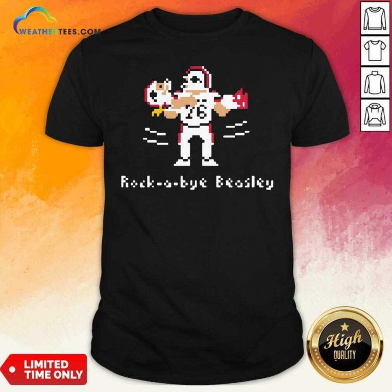 Rock-A-Bye Beasley Shirt - Design By Weathertees.com